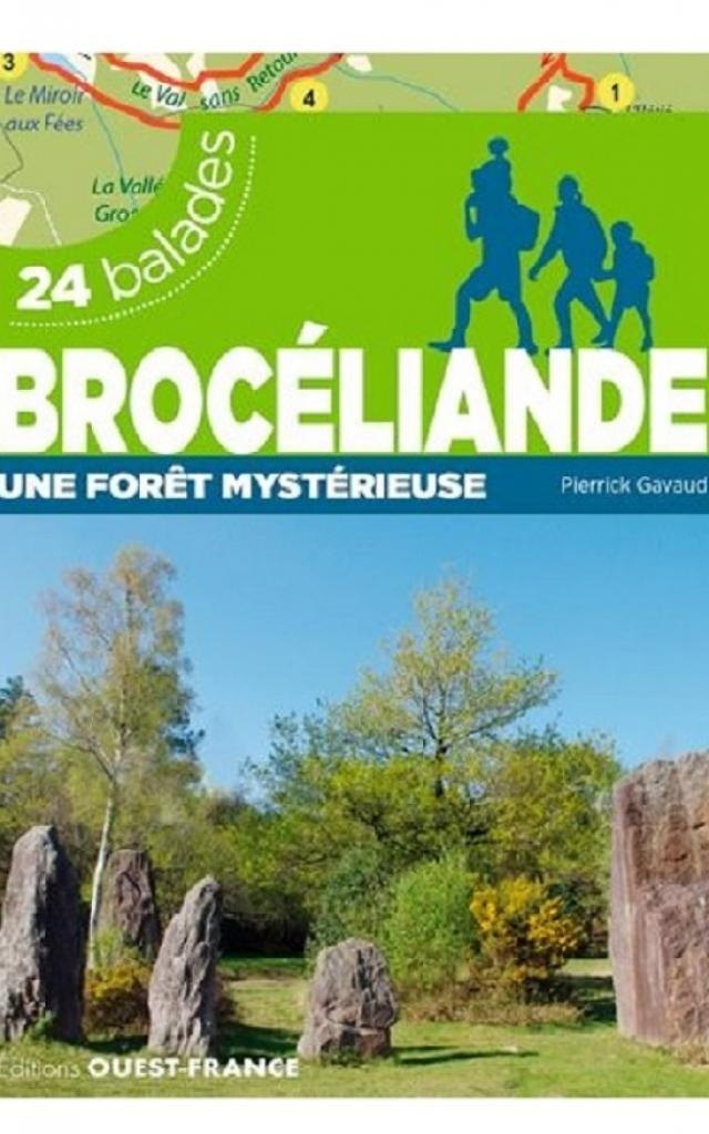 24 balades Brocéliande : Une Forêt Mysterieuse, Éditions Ouest-France