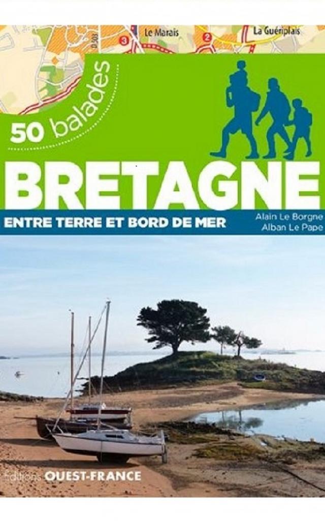 50 Balades Bretagne : Entre Terre et bord de mer, Éditions Ouest-France
