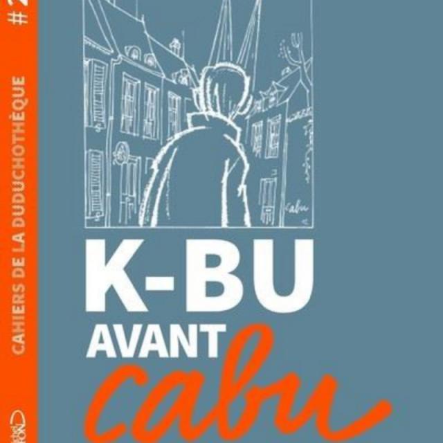Cahier De La Duduchoteque K Bu Avant Cabu #2