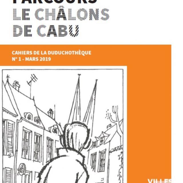 Cahier De La Duduchoteque Le Chalons De Cabu #1