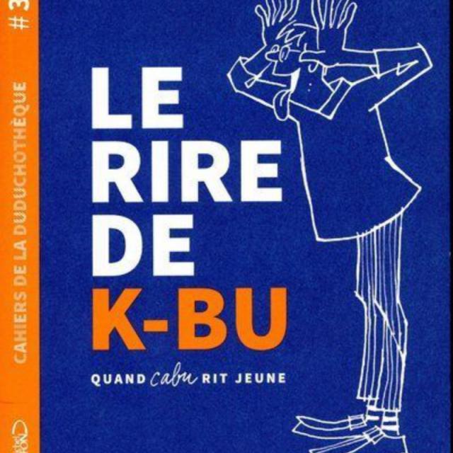 Cahier De La Duduchoteque Le Rire De K Bu #3