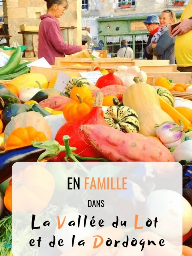 En Famille Vallées Lot Dordogne