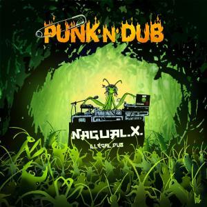 Nagual X Punk N Dub